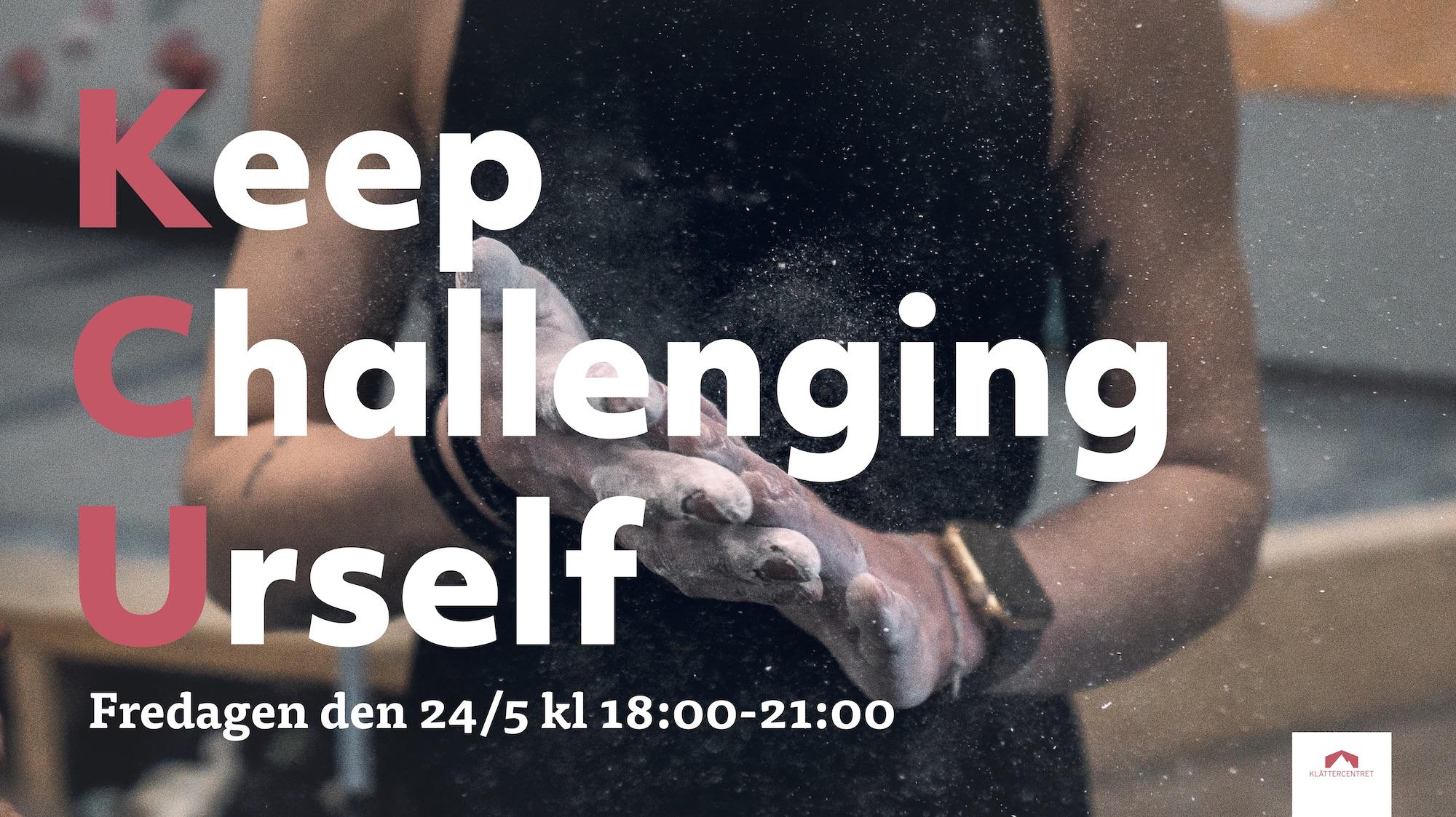 Keep Challenging Urself – Nytt event!
